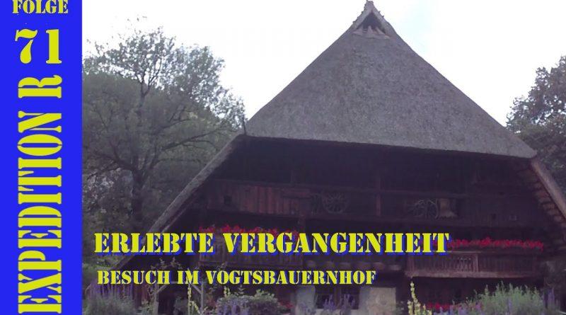 EXPEDITION R #071: Erlebte Vergangenheit | Besuch im Vogtsbauernhof