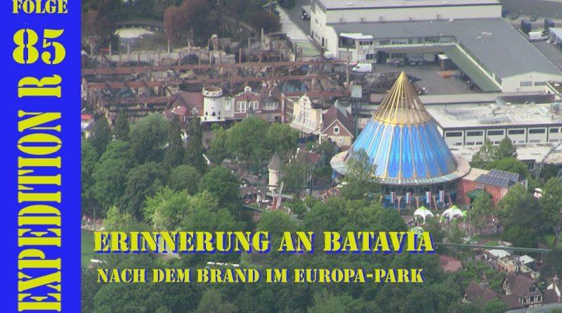 EXPEDITION R #085: Erinnerung an Batavia   Nach dem Brand im EUROPA-PARK
