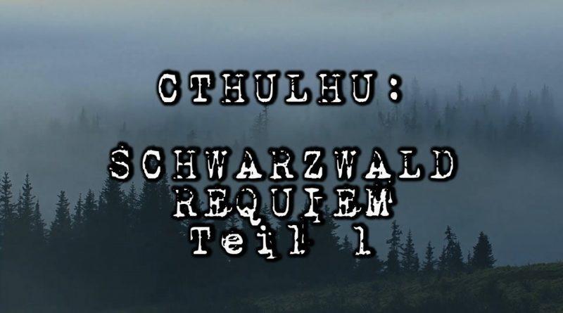 Cthulhu: Schwarzwald-Requiem – Pen and Paper-Let's Play mit Stargästen