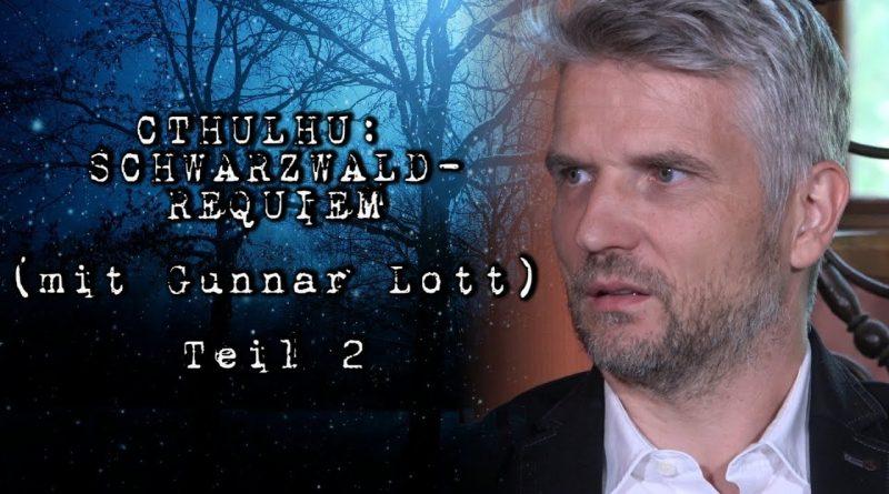 Cthulhu: Schwarzwald-Requiem Teil 2 – Pen and Paper-Let's Play mit Gunnar Lott