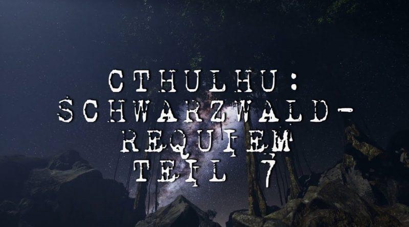 Cthulhu: Schwarzwald-Requiem Teil 7 – Pen and Paper-Let's Play mit Stargästen