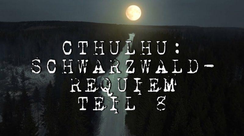 Cthulhu: Schwarzwald-Requiem Teil 8 – Pen and Paper-Let's Play mit Stargästen