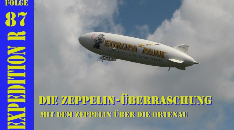 EXPEDITION R #087: Die Zeppelin-Überraschung   Mit dem Zeppelin über die Ortenau