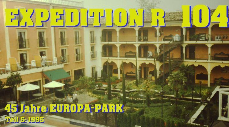EXPEDITION R #104: 45 Jahre EUROPA-PARK – Teil 5: 1995