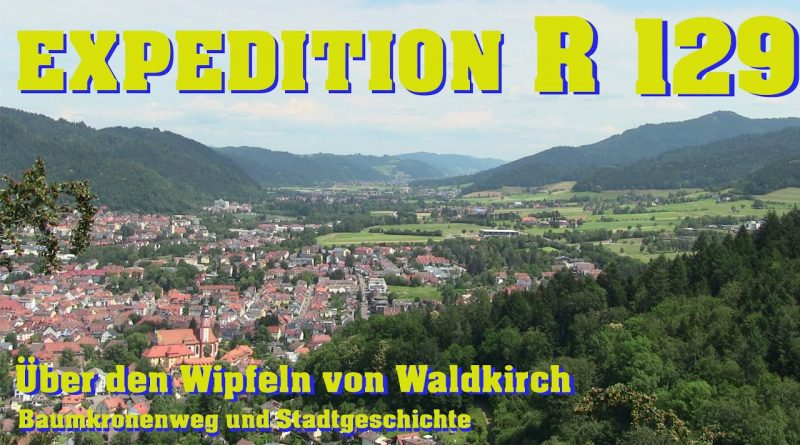 EXPEDITION R #129: Über den Wipfeln von Waldkirch | Baumkronenweg und Stadtgeschichte