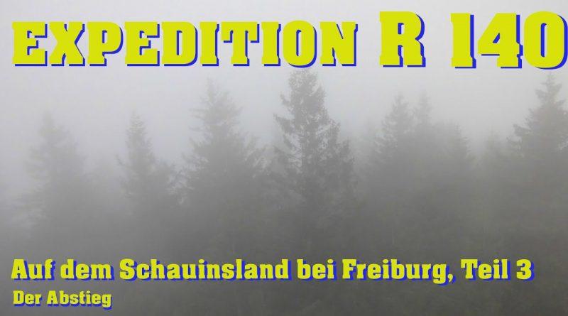 EXPEDITION R #140: Auf dem Schauinsland bei Freiburg, Teil 3 | Der Abstieg
